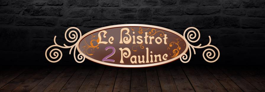 BISTROT 2 PAULINE : Vente à emporter