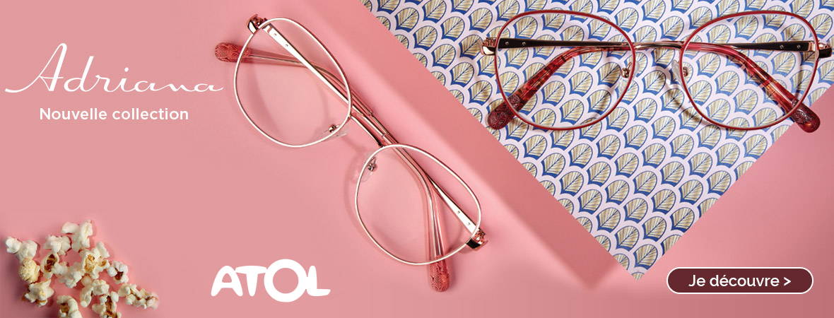 ATOL LES OPTICIENS : Nouvelle collection Adriana