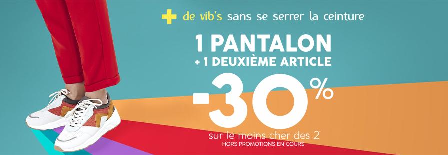 VIB'S : 1 PANTALON + UN 2ÈME ARTICLE = -30% SUR LE MOINS CHER DES 2