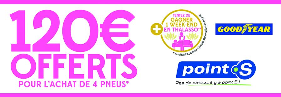 POINT S : 120€ offerts pour l'achat de 4 pneus GoodYear